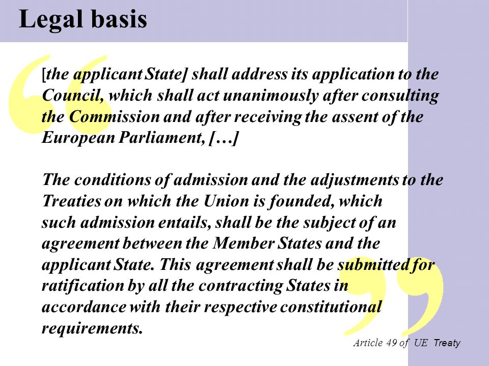 Legal basis [the applicant State] shall address its application to the Council, which shall act unanimously after consulting.
